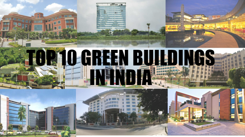 Architecture Buildings In India top 10 green buildings in india