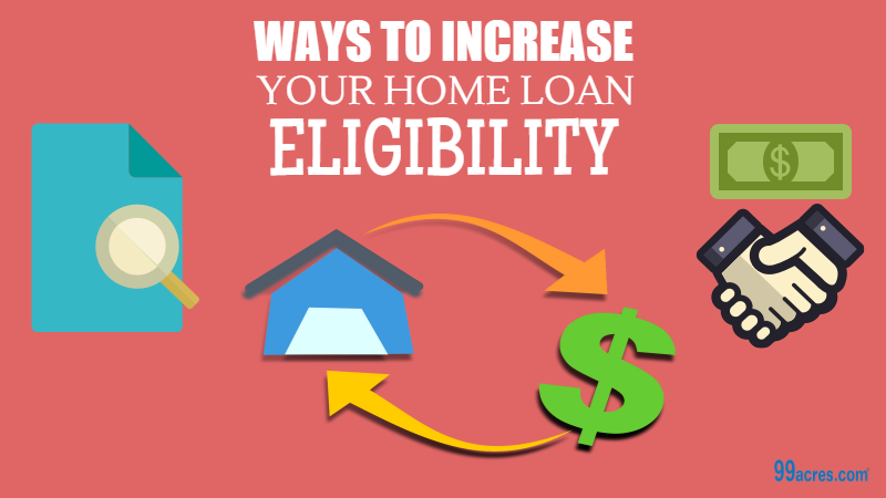 How To Increase Your Home Loan Eligibility